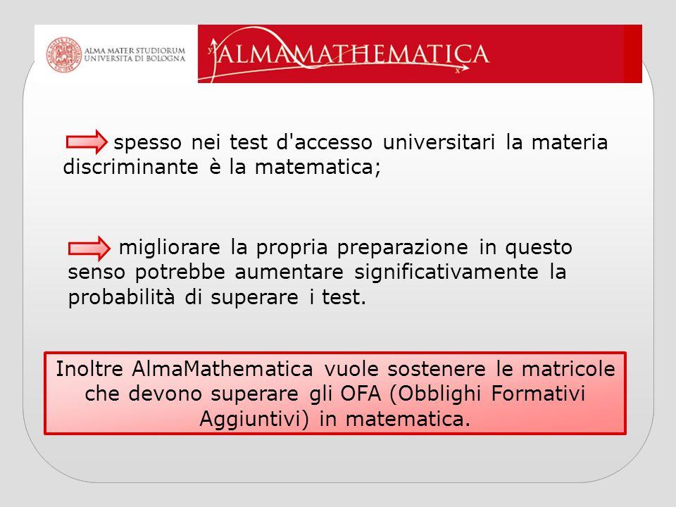 spesso nei test d accesso universitari la materia discriminante è la matematica;
