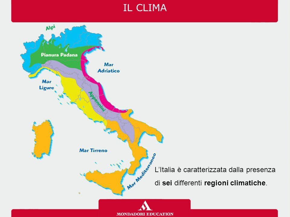 IL CLIMA L'Italia è caratterizzata dalla presenza di sei differenti regioni climatiche.