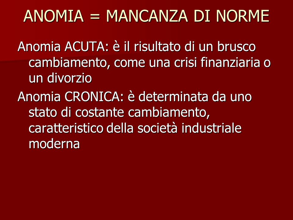 ANOMIA = MANCANZA DI NORME