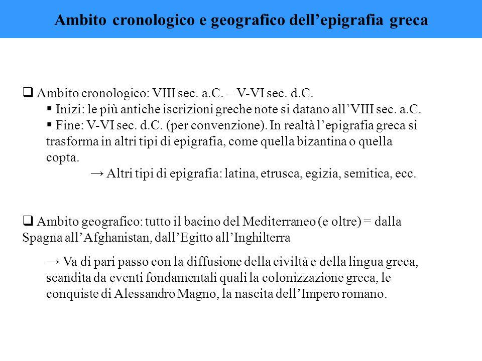 Ambito cronologico e geografico dell'epigrafia greca