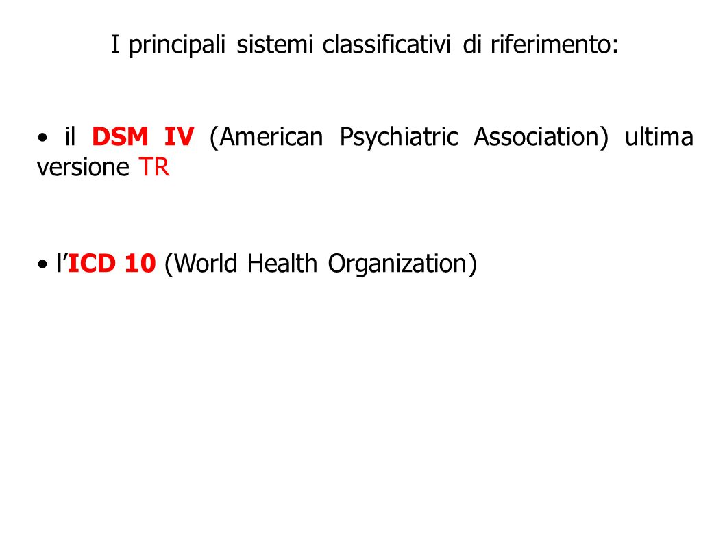 I principali sistemi classificativi di riferimento: