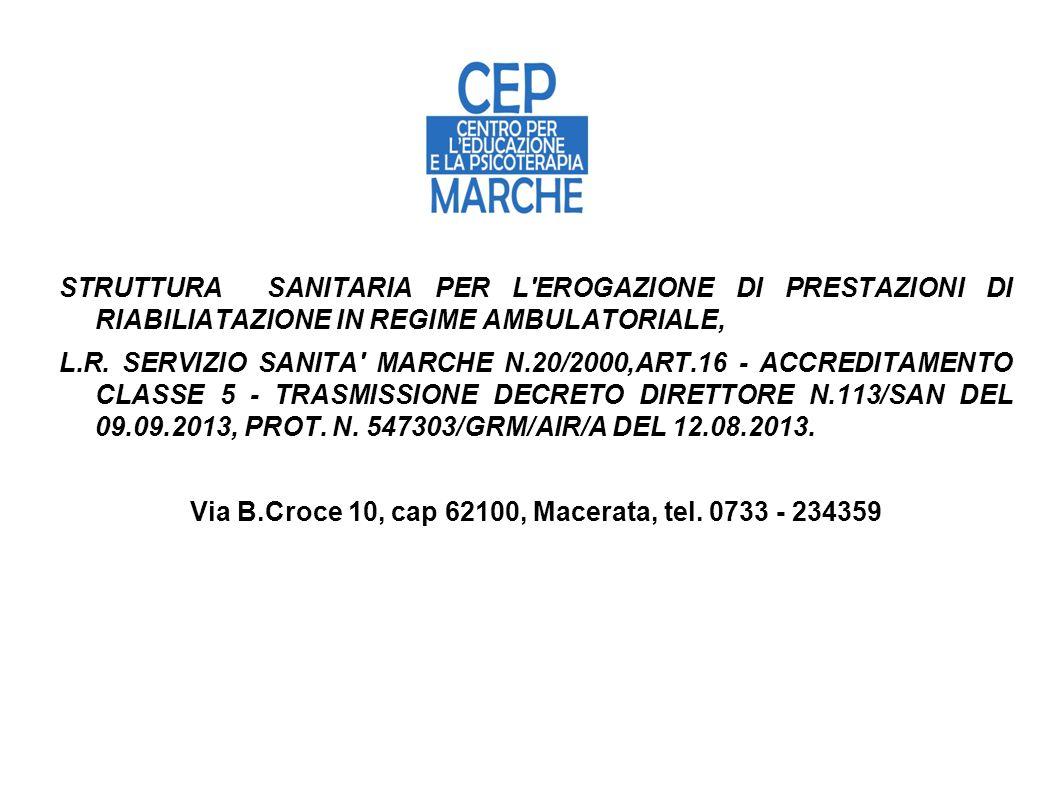 Via B.Croce 10, cap 62100, Macerata, tel. 0733 - 234359