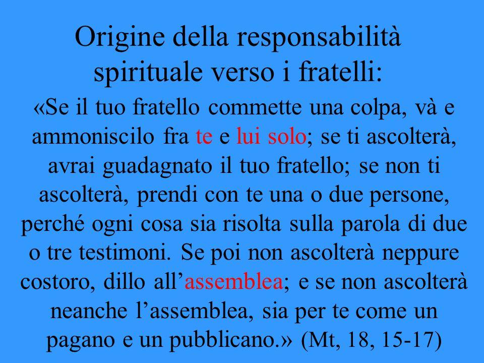 Origine della responsabilità spirituale verso i fratelli:
