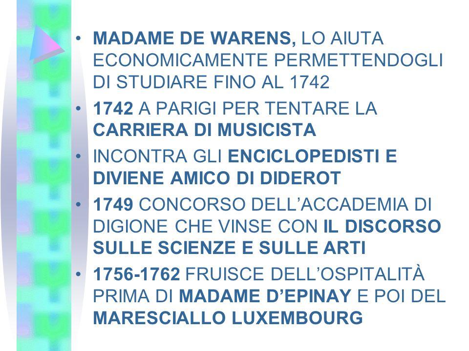 MADAME DE WARENS, LO AIUTA ECONOMICAMENTE PERMETTENDOGLI DI STUDIARE FINO AL 1742