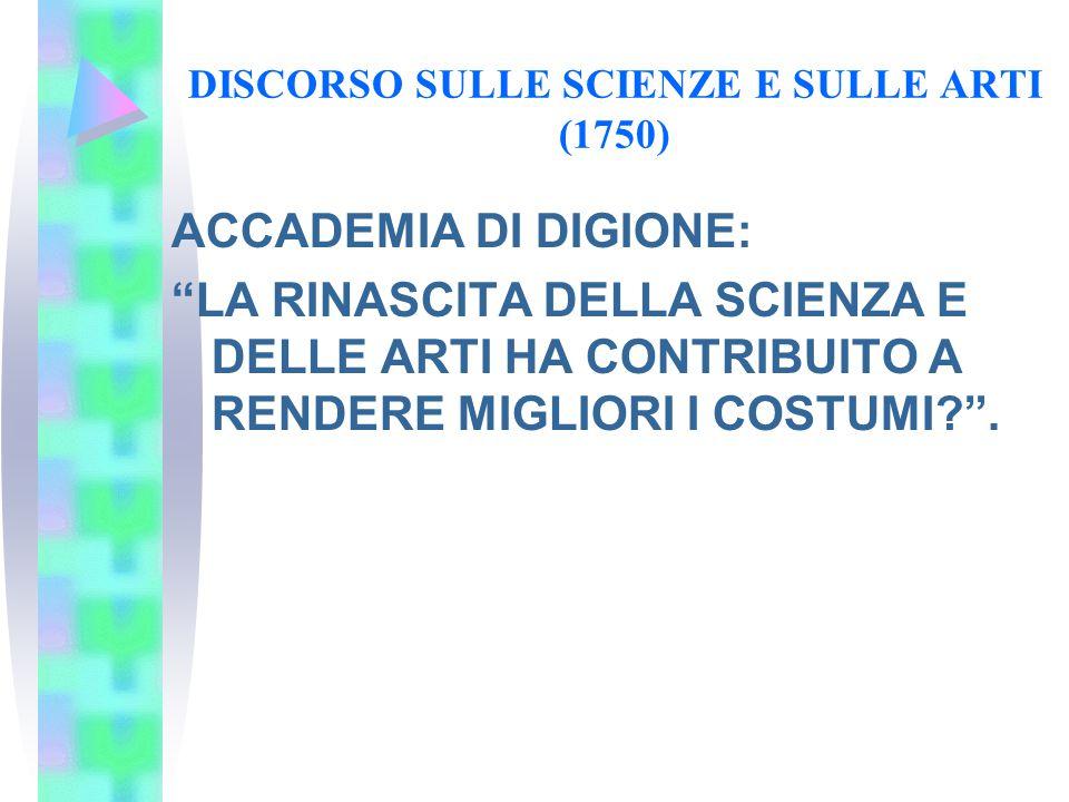 DISCORSO SULLE SCIENZE E SULLE ARTI (1750)