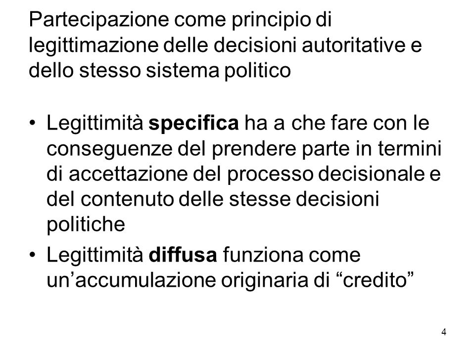 Partecipazione come principio di legittimazione delle decisioni autoritative e dello stesso sistema politico