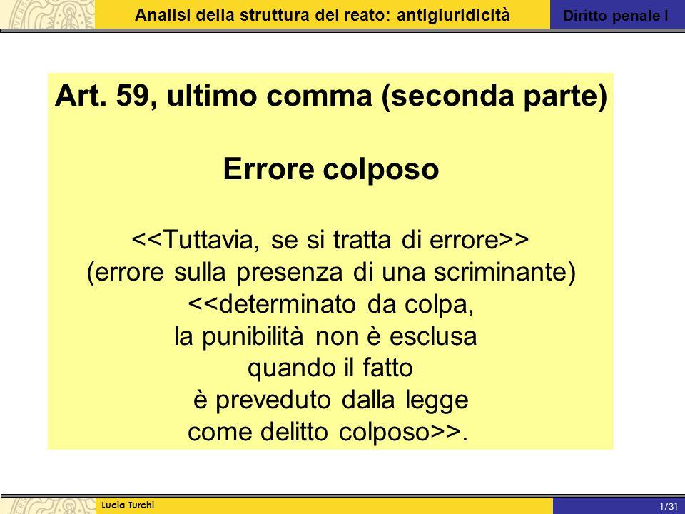 Art. 59, ultimo comma (seconda parte) Errore colposo