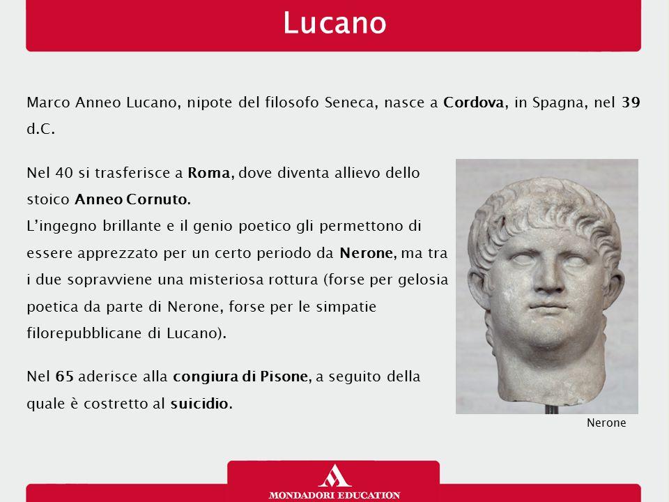 Lucano 17/01/13. Marco Anneo Lucano, nipote del filosofo Seneca, nasce a Cordova, in Spagna, nel 39 d.C.