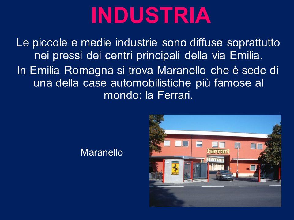 INDUSTRIA Le piccole e medie industrie sono diffuse soprattutto nei pressi dei centri principali della via Emilia.