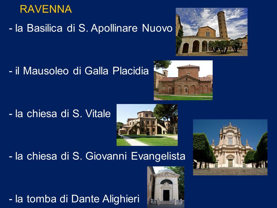 RAVENNA - la Basilica di S. Apollinare Nuovo. - il Mausoleo di Galla Placidia. - la chiesa di S. Vitale.