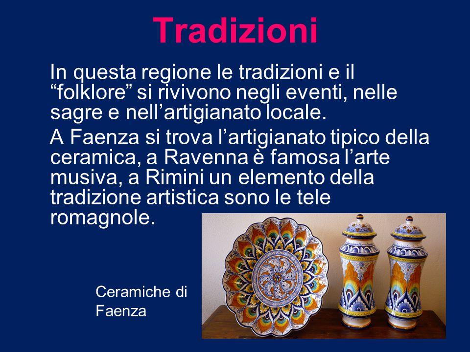 Tradizioni In questa regione le tradizioni e il folklore si rivivono negli eventi, nelle sagre e nell'artigianato locale.