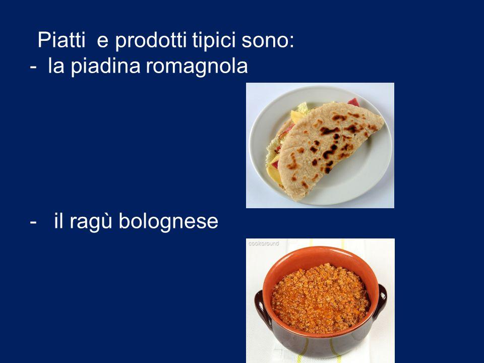 Piatti e prodotti tipici sono: