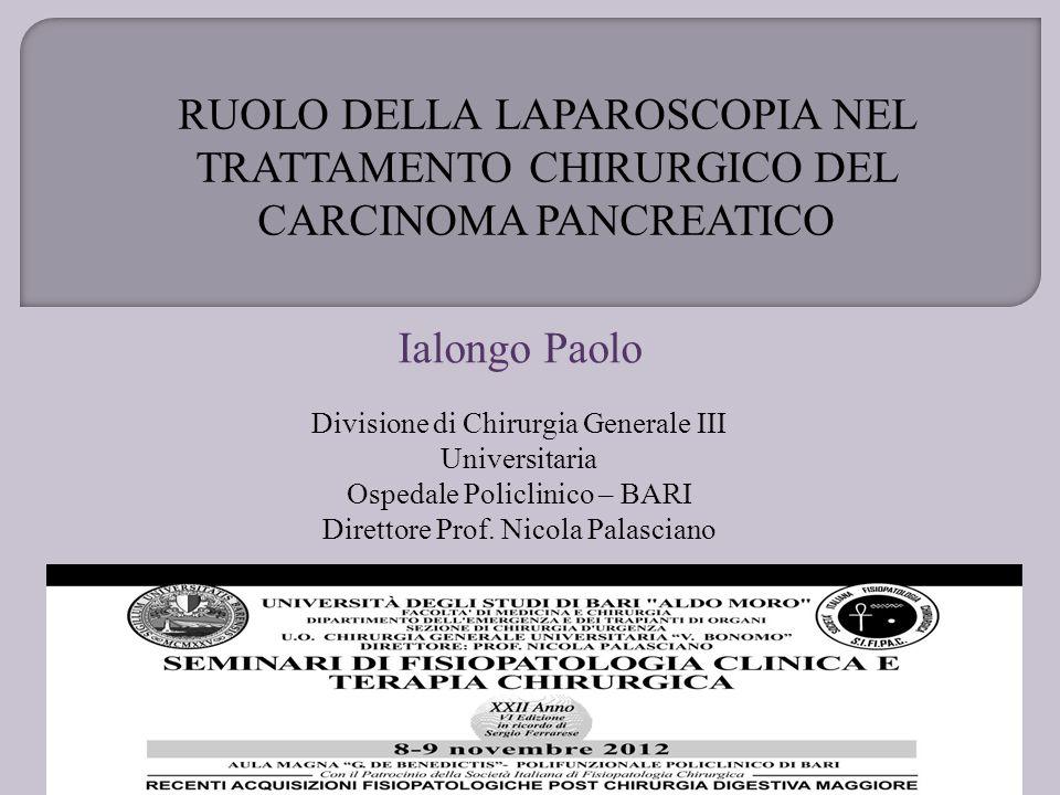 RUOLO DELLA LAPAROSCOPIA NEL TRATTAMENTO CHIRURGICO DEL CARCINOMA PANCREATICO