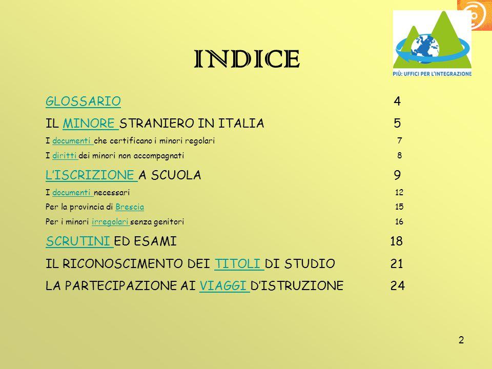 INDICE GLOSSARIO 4 IL MINORE STRANIERO IN ITALIA 5