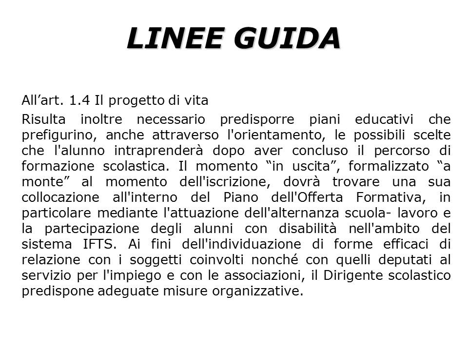 LINEE GUIDA All'art. 1.4 Il progetto di vita