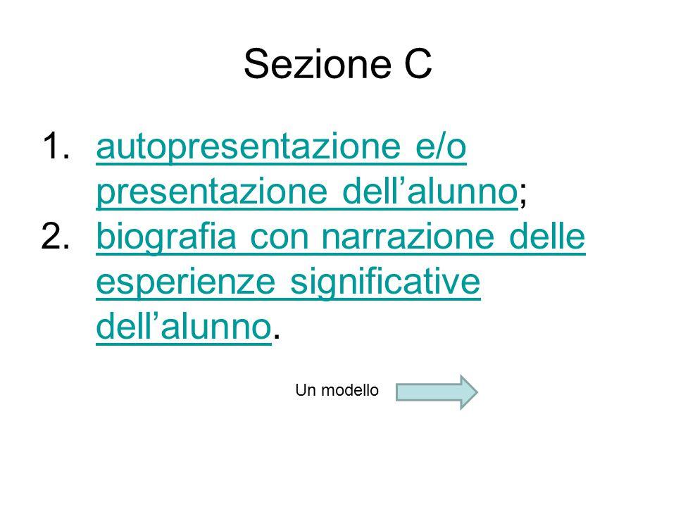 Sezione C autopresentazione e/o presentazione dell'alunno;