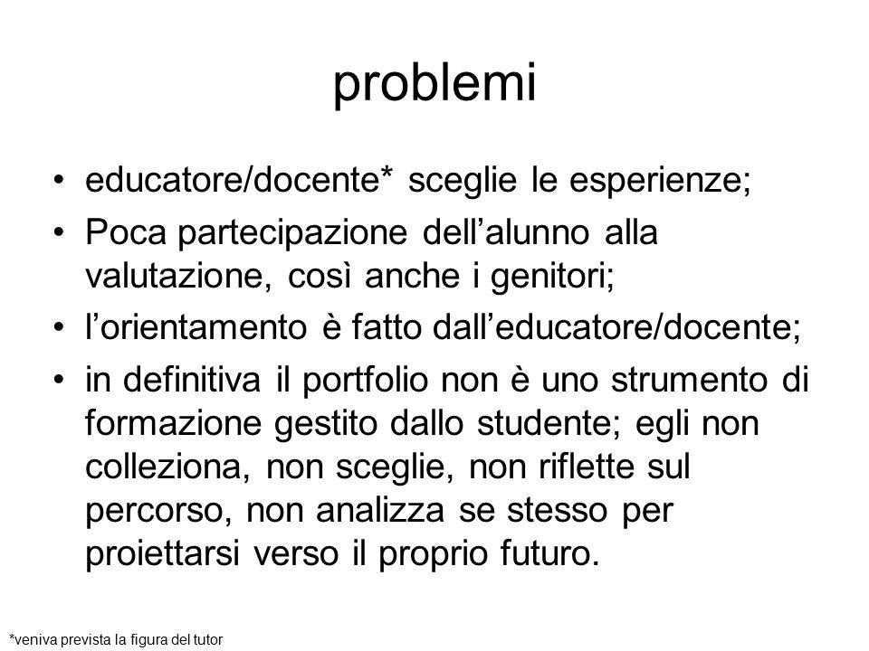 problemi educatore/docente* sceglie le esperienze;