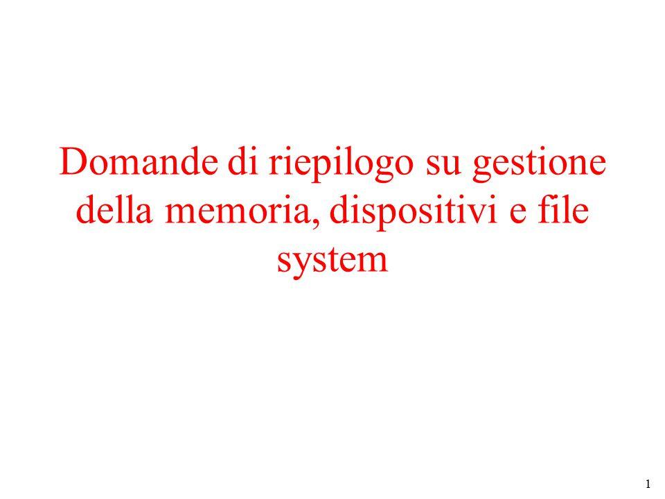 Domande di riepilogo su gestione della memoria, dispositivi e file system