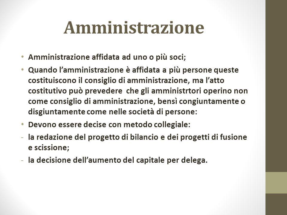 Amministrazione Amministrazione affidata ad uno o più soci;