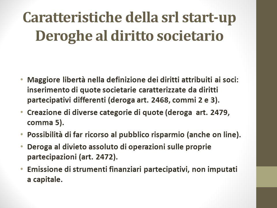 Caratteristiche della srl start-up Deroghe al diritto societario