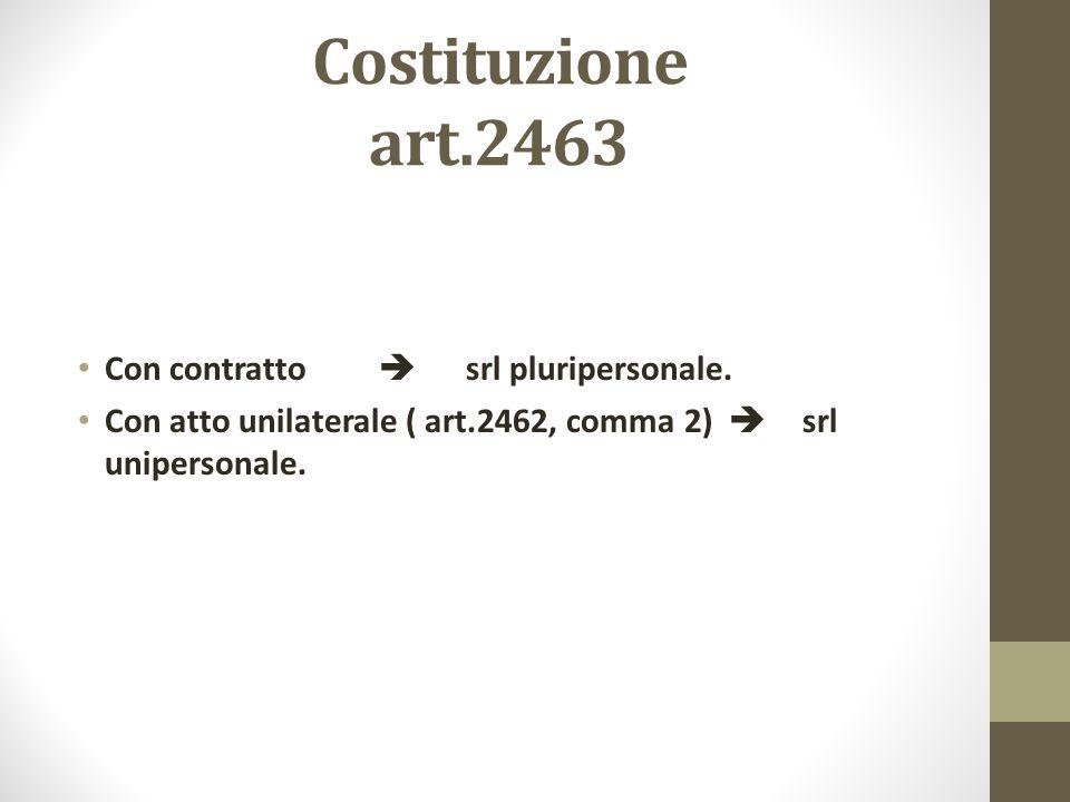 Costituzione art.2463 Con contratto  srl pluripersonale.