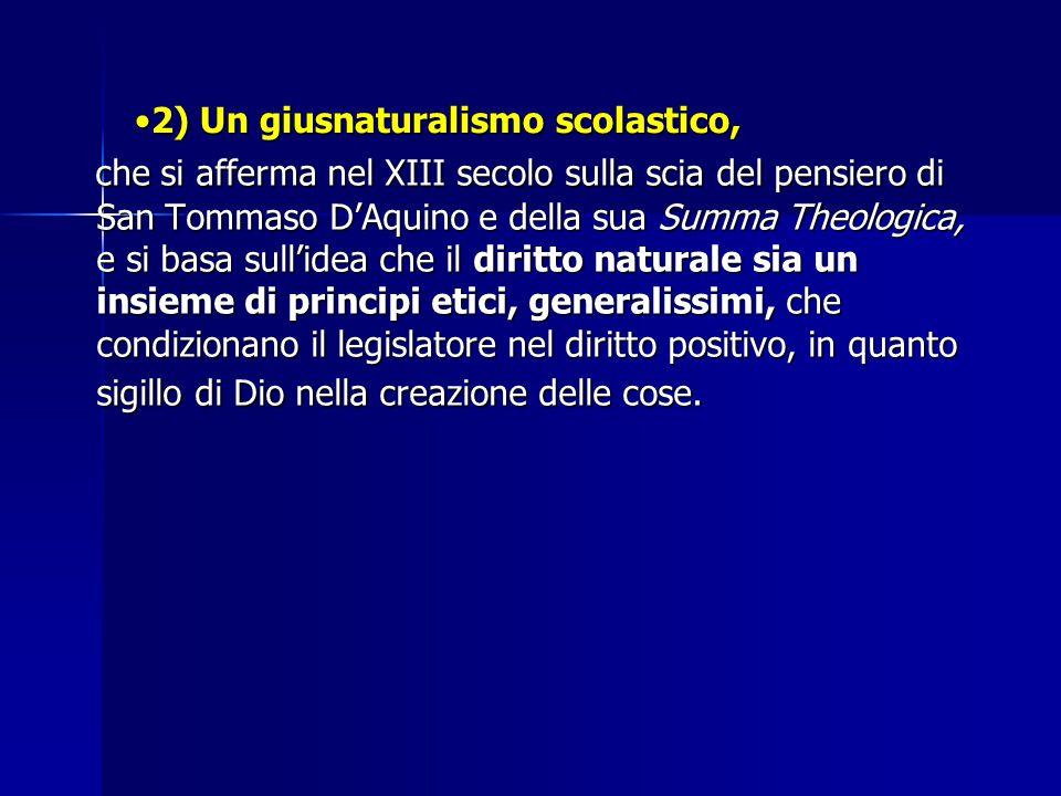 2) Un giusnaturalismo scolastico,