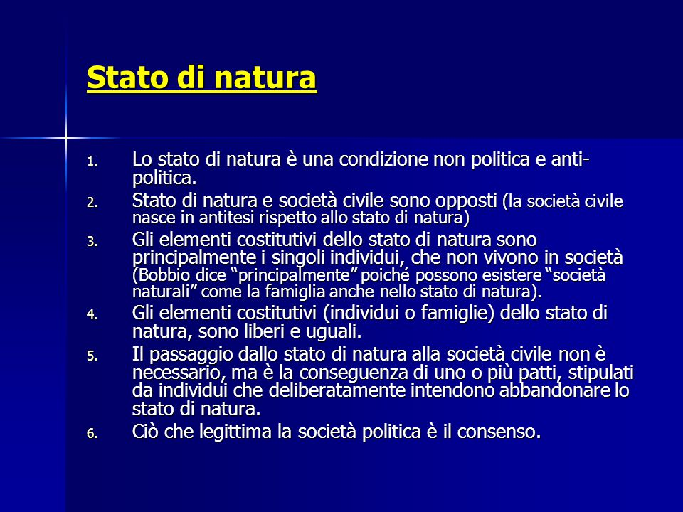 Stato di natura Lo stato di natura è una condizione non politica e anti-politica.