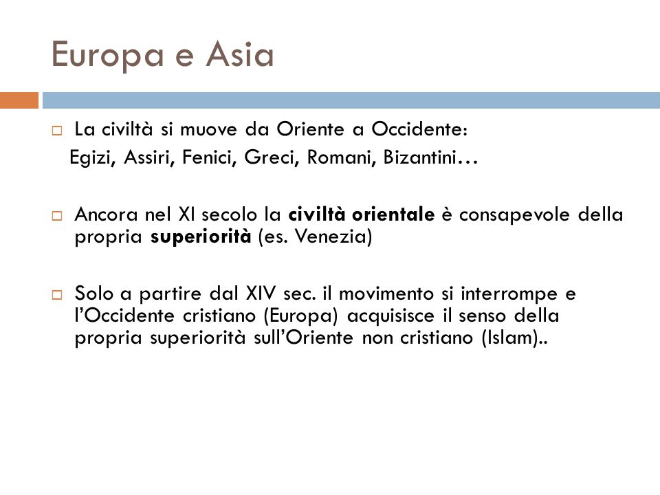 Europa e Asia La civiltà si muove da Oriente a Occidente: