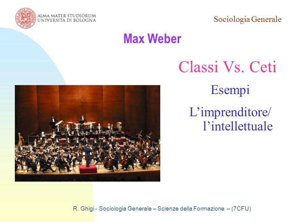 Classi Vs. Ceti Max Weber Esempi L'imprenditore/ l'intellettuale