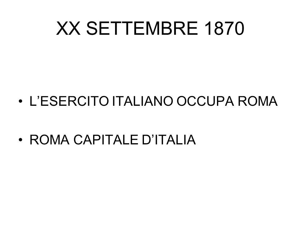 XX SETTEMBRE 1870 L'ESERCITO ITALIANO OCCUPA ROMA