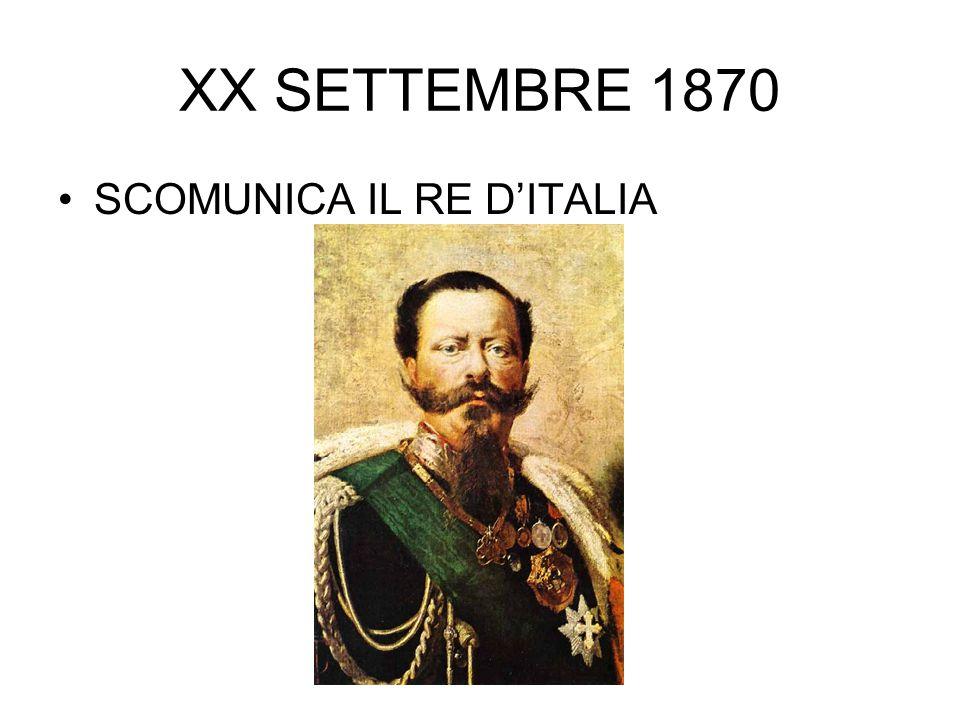 XX SETTEMBRE 1870 SCOMUNICA IL RE D'ITALIA