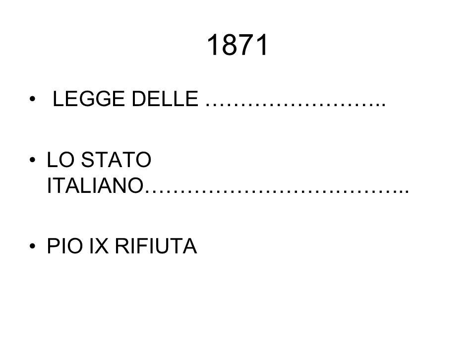 1871 LEGGE DELLE …………………….. LO STATO ITALIANO………………………………..