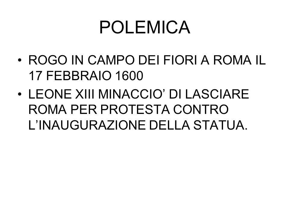 POLEMICA ROGO IN CAMPO DEI FIORI A ROMA IL 17 FEBBRAIO 1600