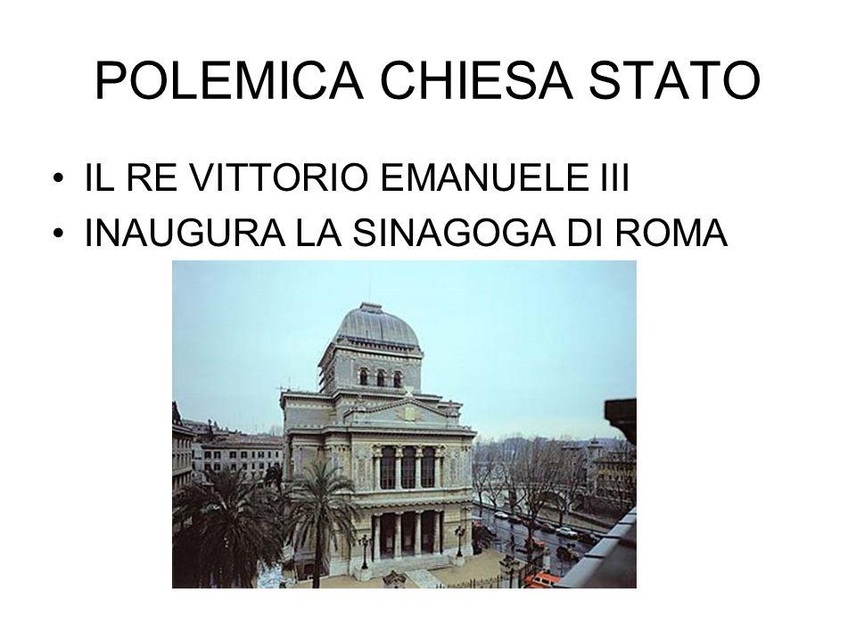 POLEMICA CHIESA STATO IL RE VITTORIO EMANUELE III