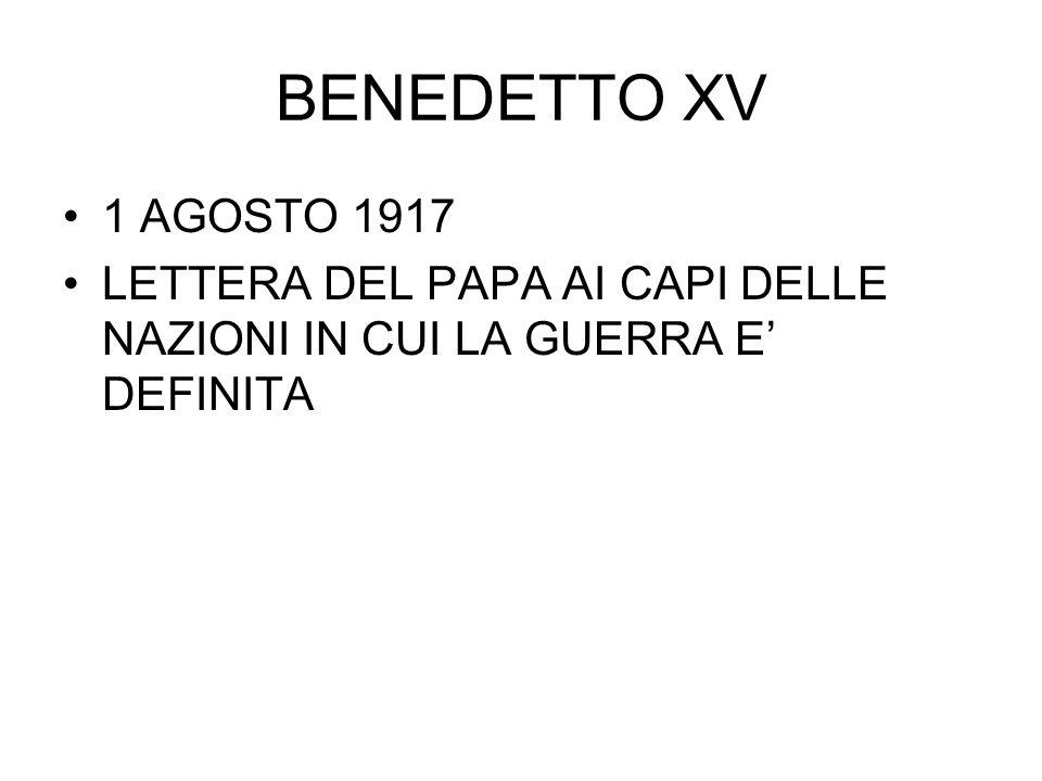 BENEDETTO XV 1 AGOSTO 1917 LETTERA DEL PAPA AI CAPI DELLE NAZIONI IN CUI LA GUERRA E' DEFINITA