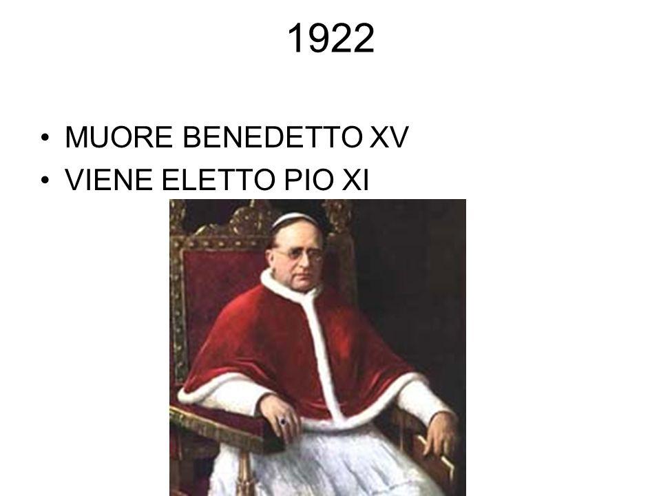 1922 MUORE BENEDETTO XV VIENE ELETTO PIO XI