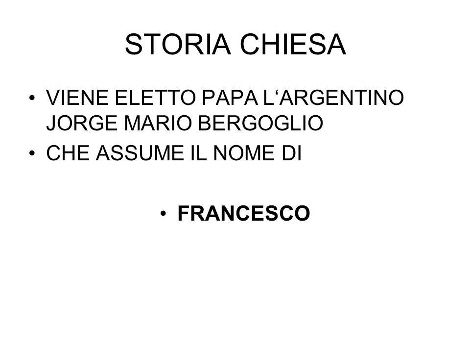 STORIA CHIESA VIENE ELETTO PAPA L'ARGENTINO JORGE MARIO BERGOGLIO