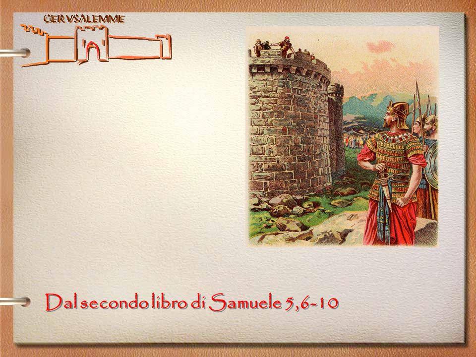 Dal secondo libro di Samuele 5,6-10