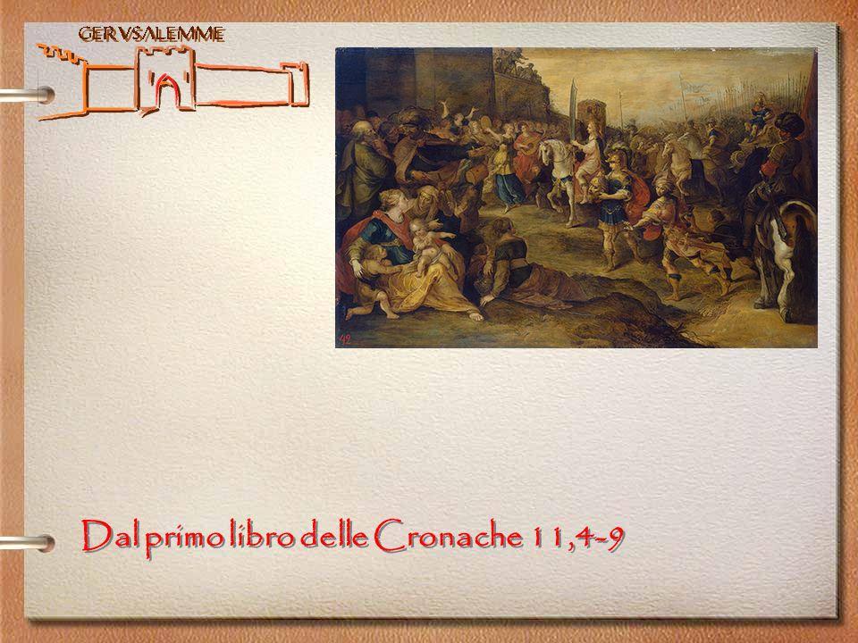 Dal primo libro delle Cronache 11,4-9