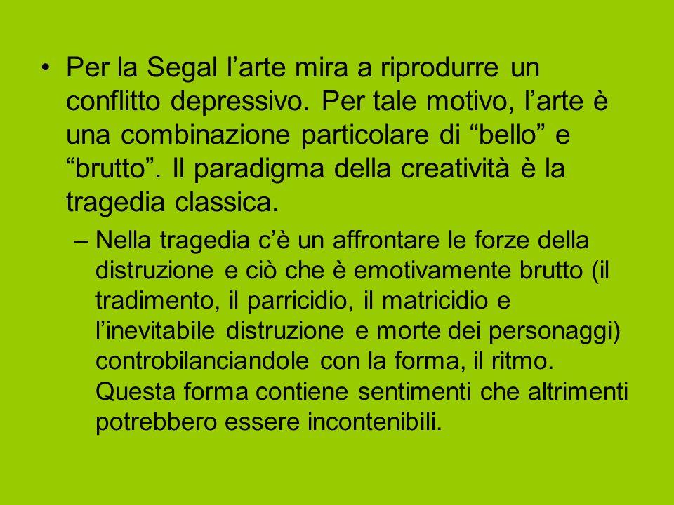 Per la Segal l'arte mira a riprodurre un conflitto depressivo