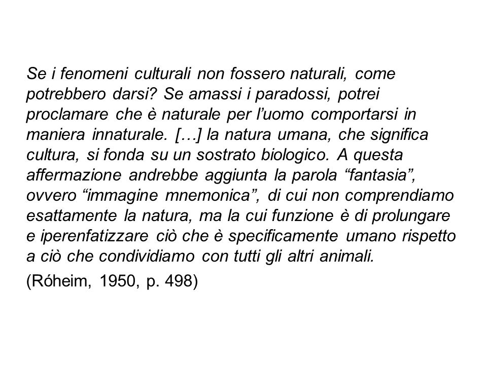 Se i fenomeni culturali non fossero naturali, come potrebbero darsi