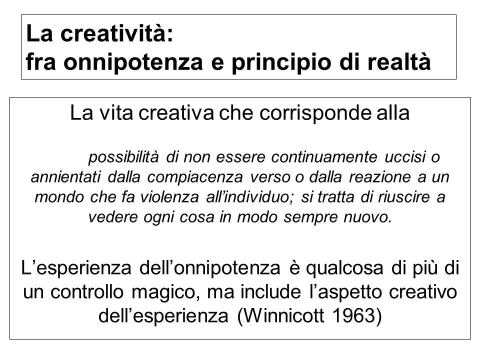 La creatività: fra onnipotenza e principio di realtà