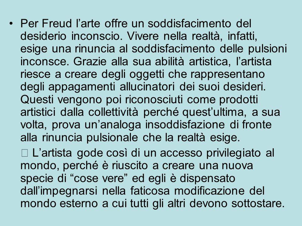 Per Freud l'arte offre un soddisfacimento del desiderio inconscio