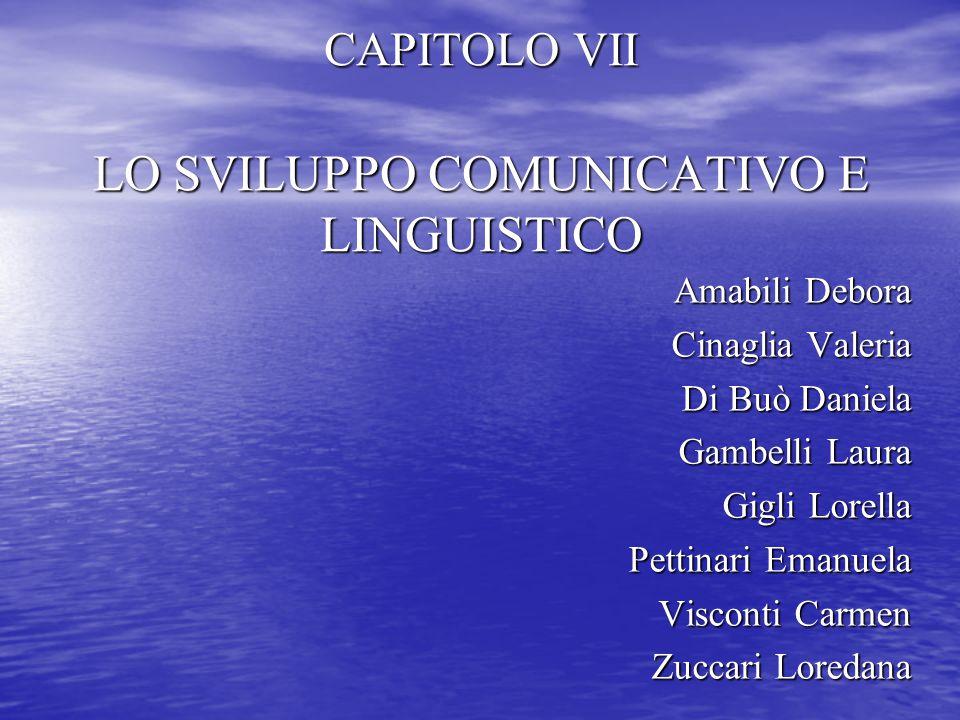 CAPITOLO VII LO SVILUPPO COMUNICATIVO E LINGUISTICO