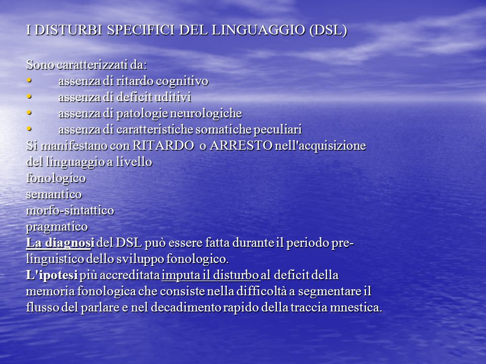 I DISTURBI SPECIFICI DEL LINGUAGGIO (DSL)