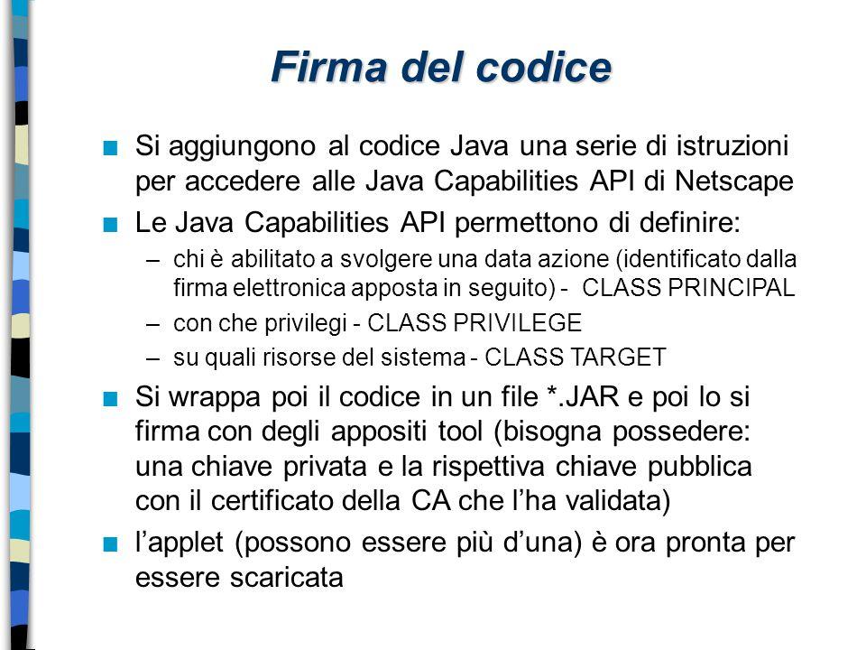 Firma del codice Si aggiungono al codice Java una serie di istruzioni per accedere alle Java Capabilities API di Netscape.