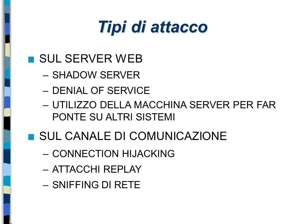 Tipi di attacco SUL SERVER WEB SUL CANALE DI COMUNICAZIONE