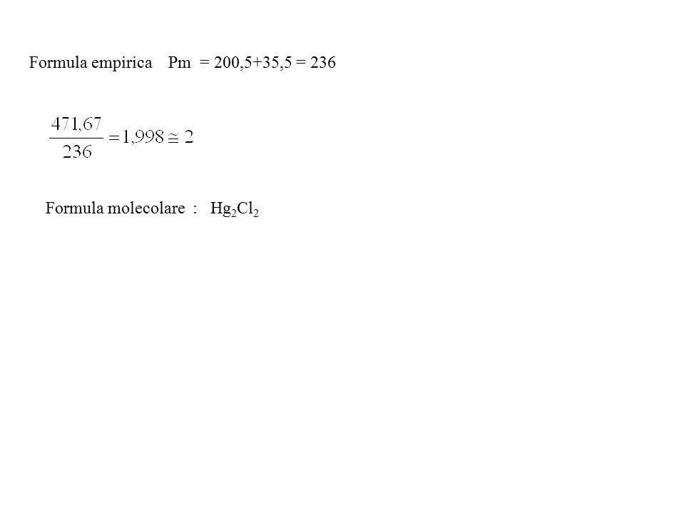 Formula empirica Pm = 200,5+35,5 = 236