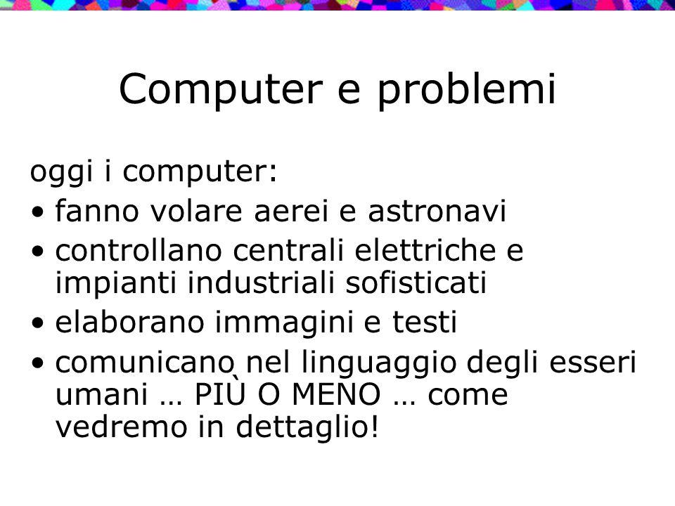 Computer e problemi oggi i computer: fanno volare aerei e astronavi