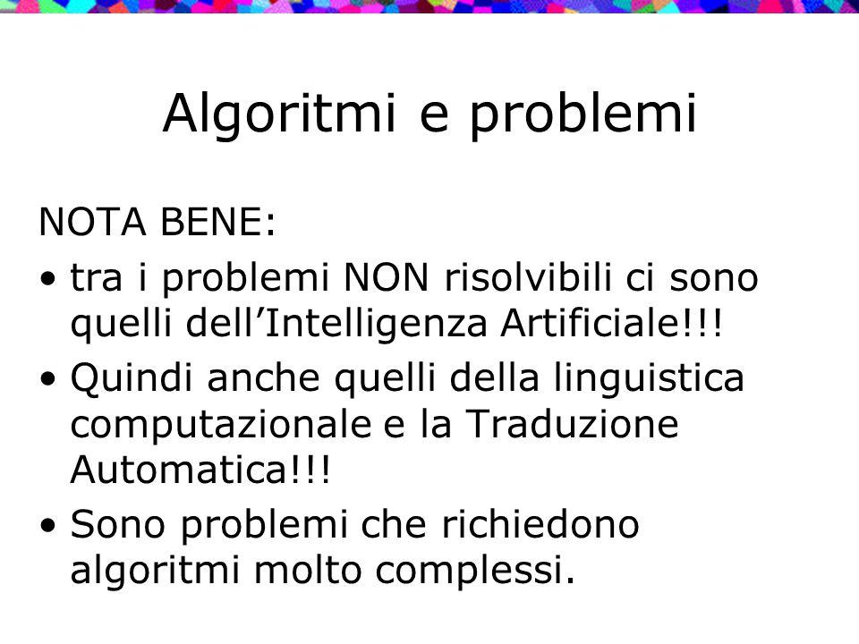 Algoritmi e problemi NOTA BENE: